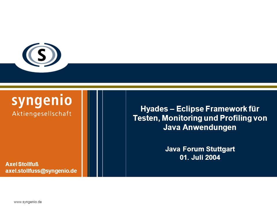 Hyades – Eclipse Framework für Testen, Monitoring und Profiling von Java Anwendungen Java Forum Stuttgart 01. Juli 2004