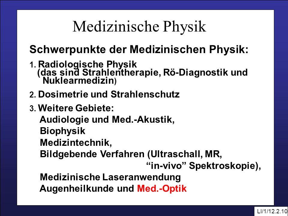 Medizinische Physik Schwerpunkte der Medizinischen Physik: