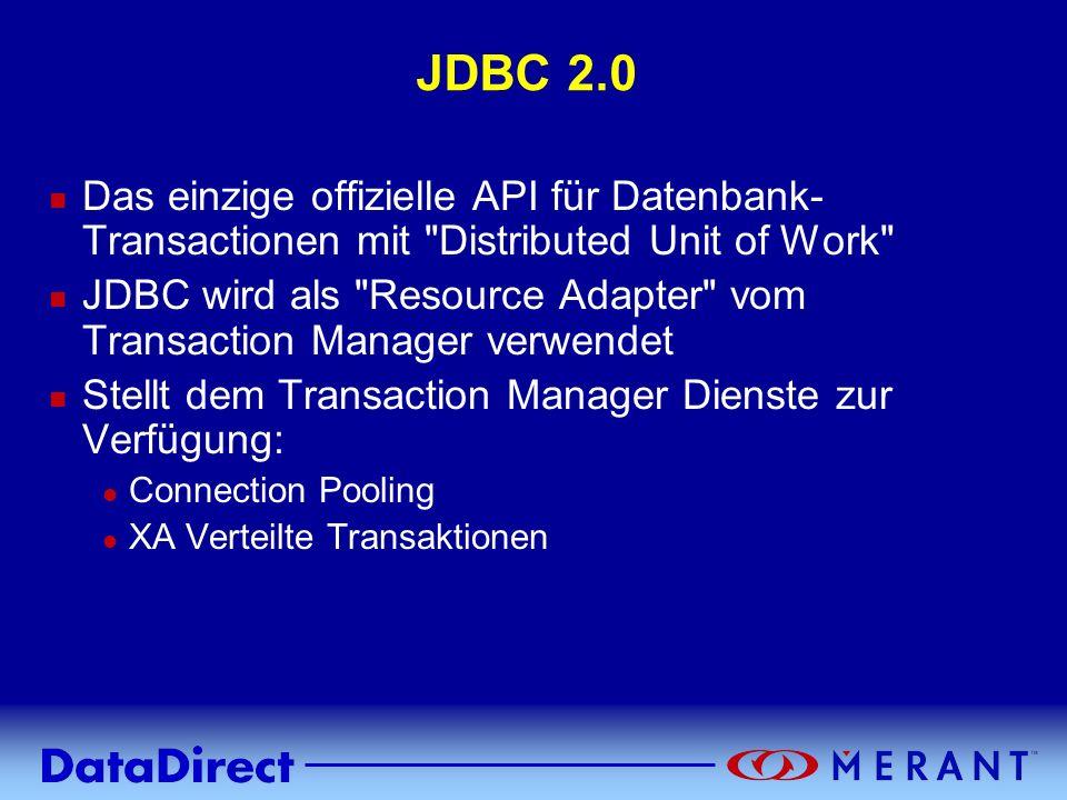 JDBC 2.0 Das einzige offizielle API für Datenbank-Transactionen mit Distributed Unit of Work