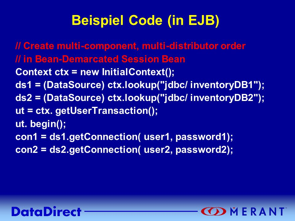 Beispiel Code (in EJB) // Create multi-component, multi-distributor order. // in Bean-Demarcated Session Bean.
