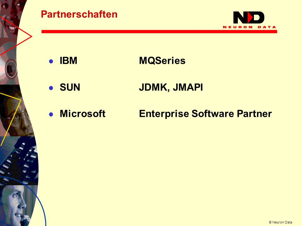 Partnerschaften IBM MQSeries SUN JDMK, JMAPI Microsoft Enterprise Software Partner