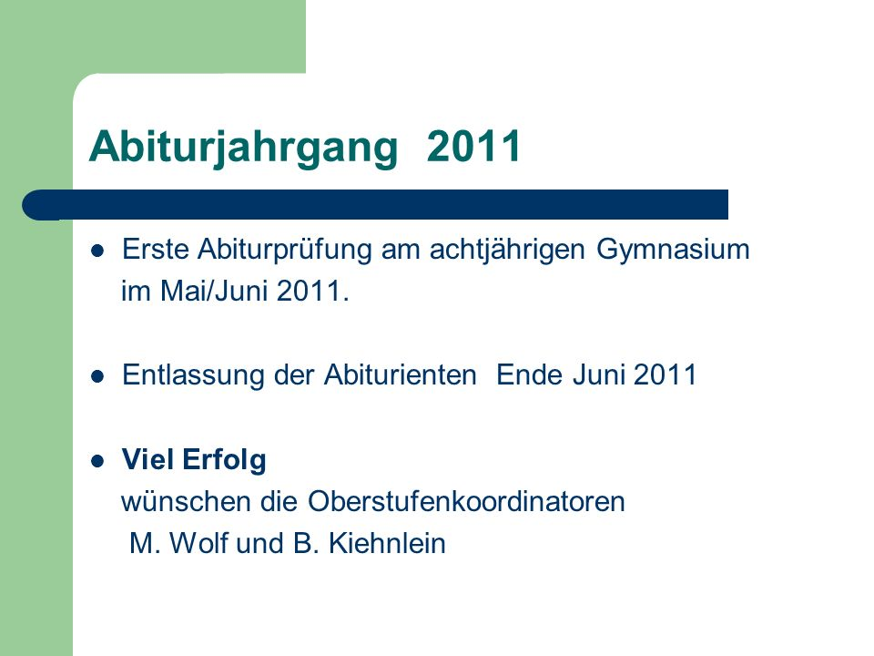 Abiturjahrgang 2011 Erste Abiturprüfung am achtjährigen Gymnasium