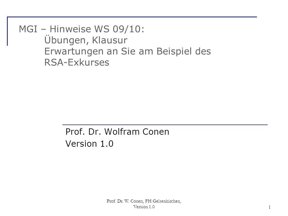 Prof. Dr. Wolfram Conen Version 1.0