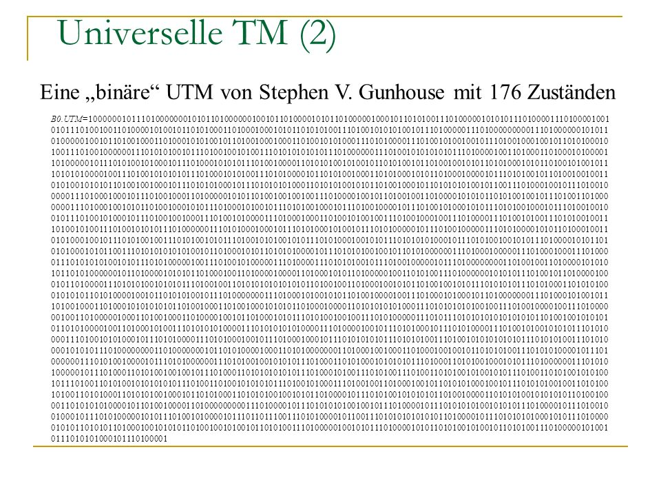 """Universelle TM (2) Eine """"binäre UTM von Stephen V. Gunhouse mit 176 Zuständen."""