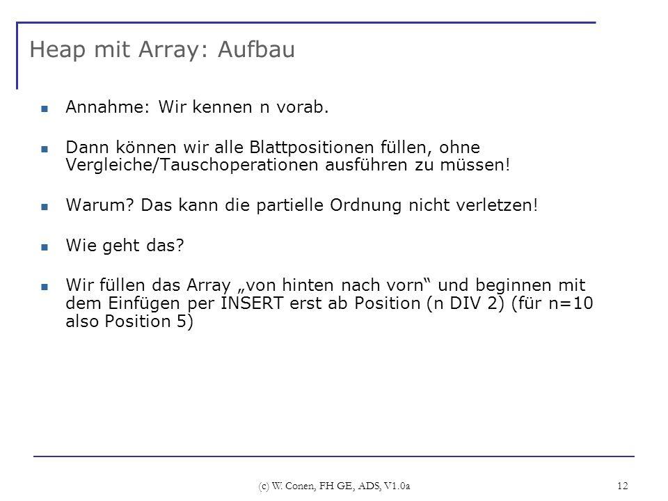 Heap mit Array: Aufbau Annahme: Wir kennen n vorab.