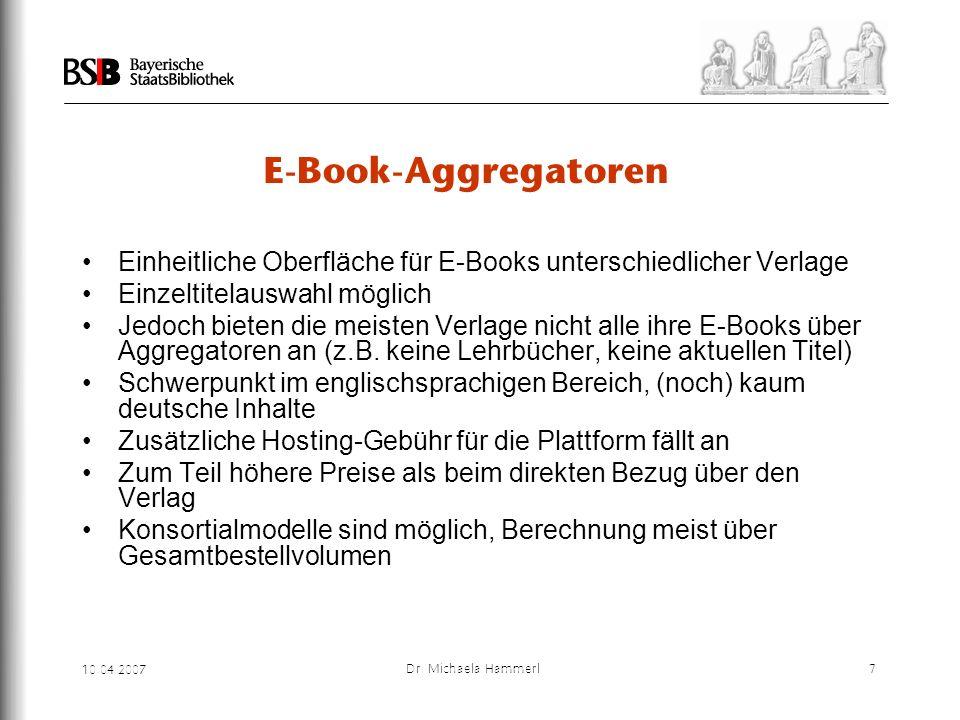 E-Book-Aggregatoren Einheitliche Oberfläche für E-Books unterschiedlicher Verlage. Einzeltitelauswahl möglich.