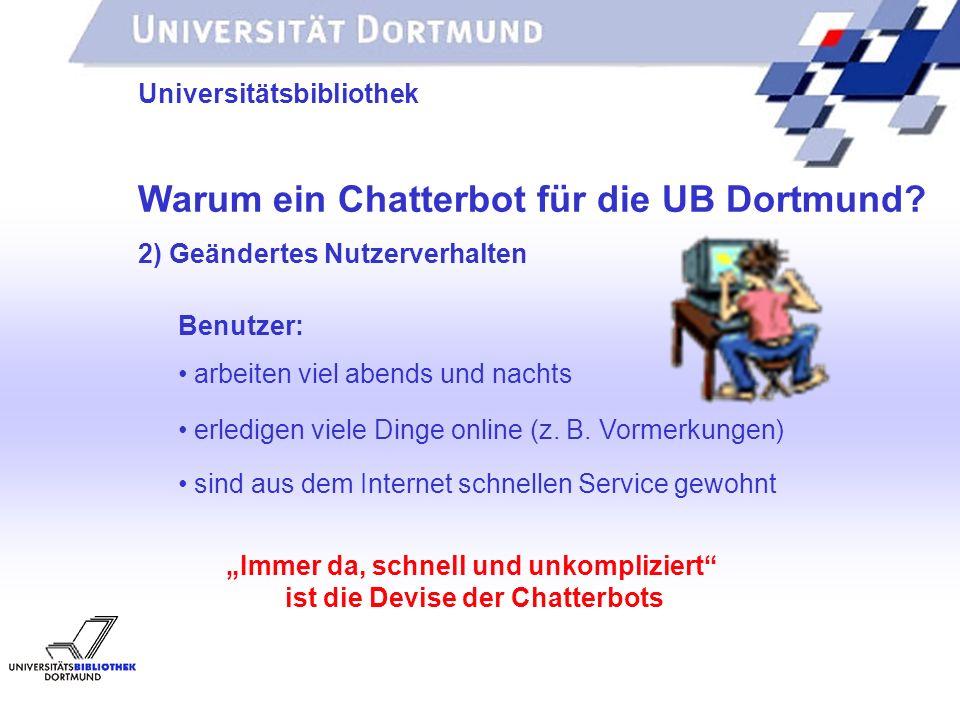 Warum ein Chatterbot für die UB Dortmund
