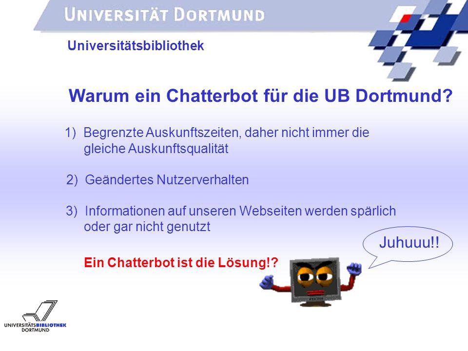 Ein Chatterbot ist die Lösung!
