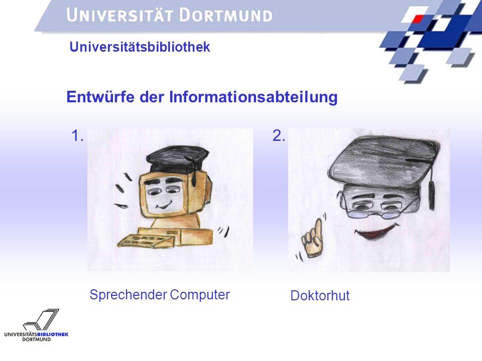 Entwürfe der Informationsabteilung 1. 2.