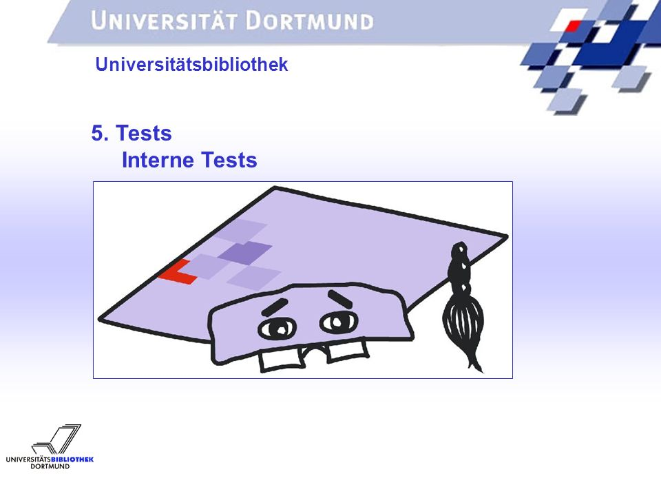 5. Tests Interne Tests Universitätsbibliothek
