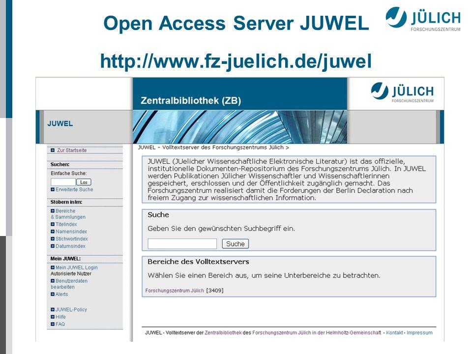 Open Access Server JUWEL http://www.fz-juelich.de/juwel