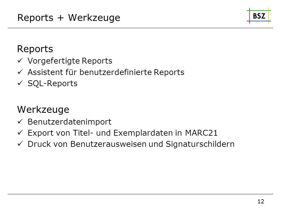 Reports + Werkzeuge Reports Werkzeuge Vorgefertigte Reports