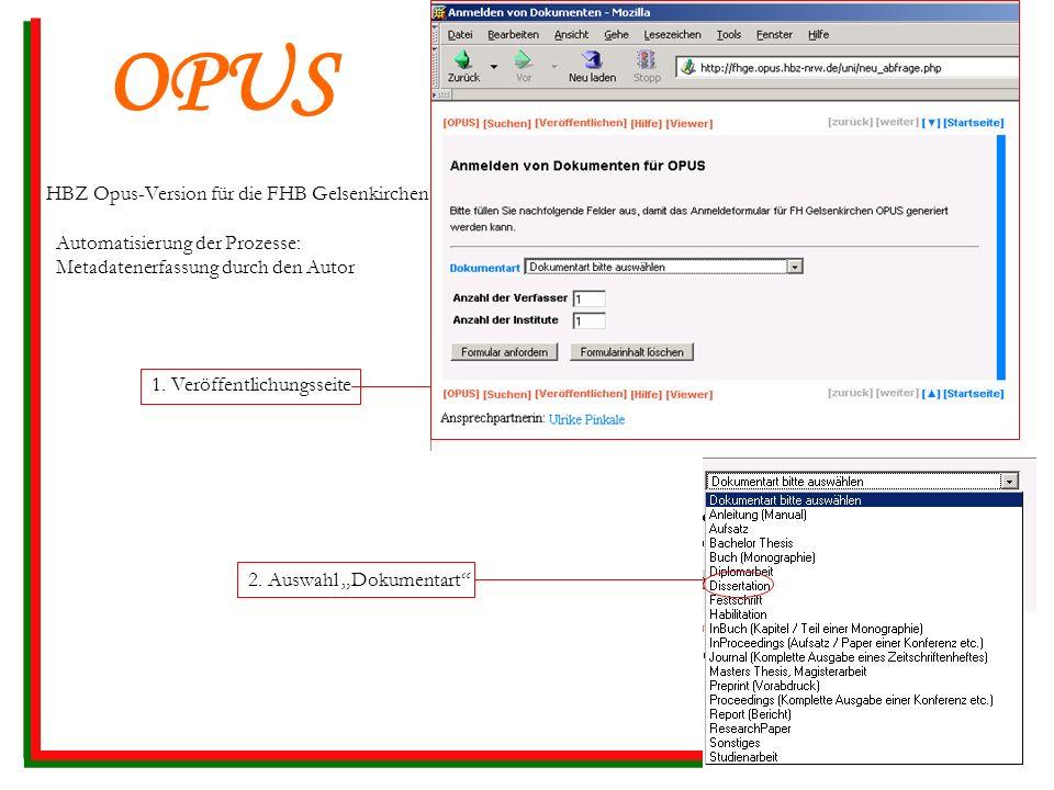 OPUS HBZ Opus-Version für die FHB Gelsenkirchen Automatisierung der Prozesse: Metadatenerfassung durch den Autor.