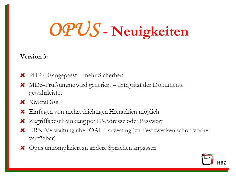 OPUS - Neuigkeiten Version 3: PHP 4.0 angepasst – mehr Sicherheit