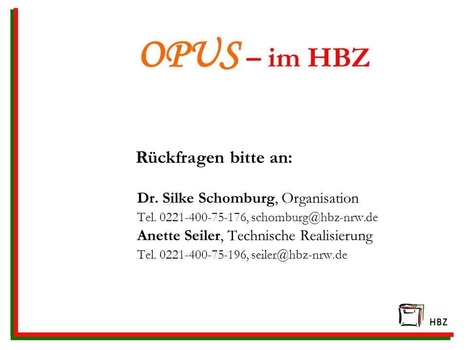 OPUS – im HBZ Rückfragen bitte an: