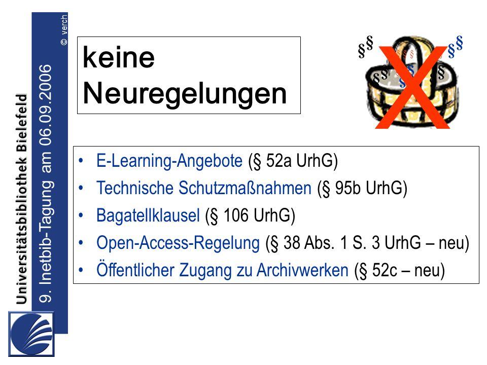 X keine Neuregelungen E-Learning-Angebote (§ 52a UrhG)