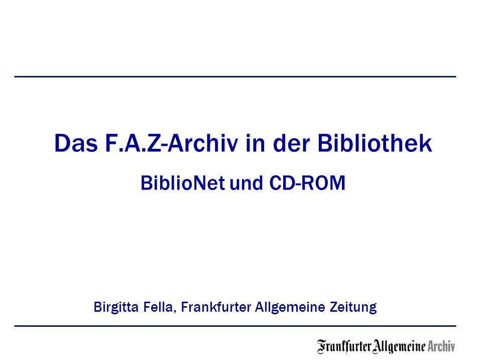 Das F.A.Z-Archiv in der Bibliothek BiblioNet und CD-ROM