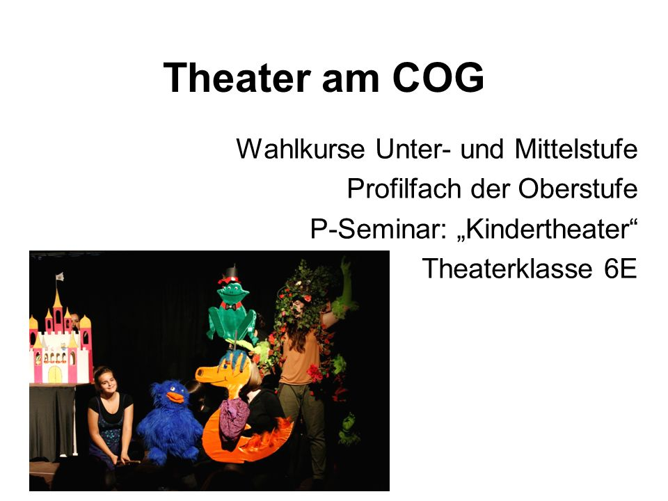 Theater am COG Wahlkurse Unter- und Mittelstufe