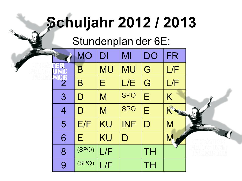 Schuljahr 2012 / 2013 Stundenplan der 6E: MO DI MI DO FR 1 B MU G L/F