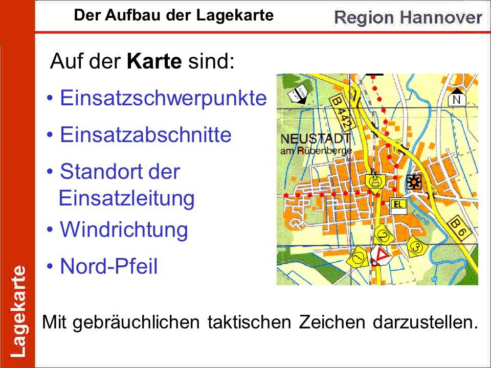 Auf der Karte sind: Einsatzschwerpunkte Einsatzabschnitte Standort der