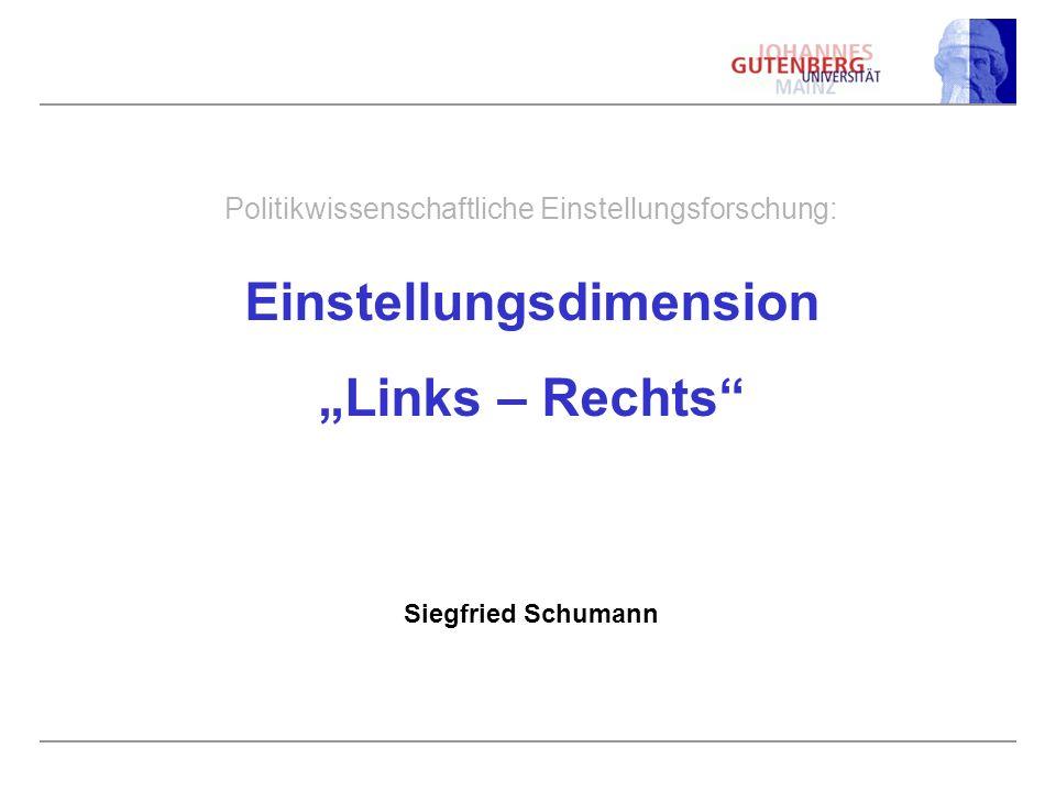 """Politikwissenschaftliche Einstellungsforschung: Einstellungsdimension """"Links – Rechts Siegfried Schumann"""