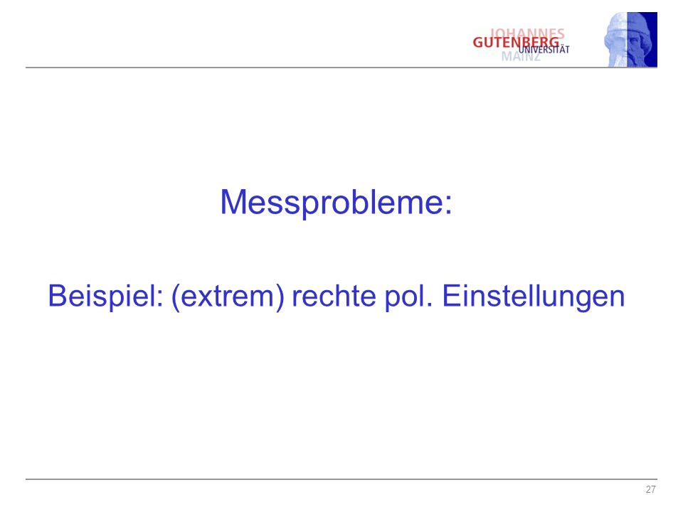 Beispiel: (extrem) rechte pol. Einstellungen