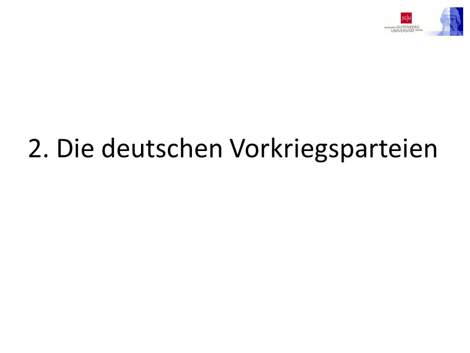 2. Die deutschen Vorkriegsparteien