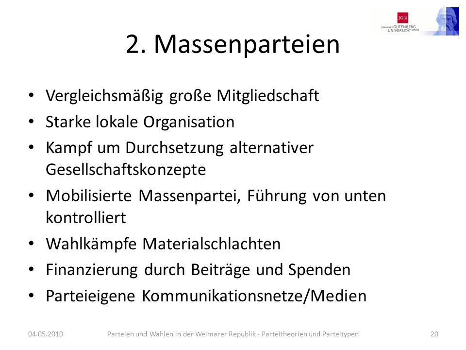 2. Massenparteien Vergleichsmäßig große Mitgliedschaft