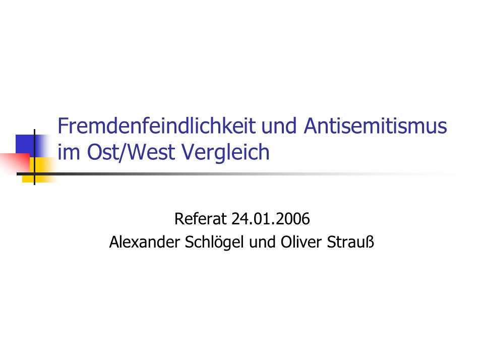 Fremdenfeindlichkeit und Antisemitismus im Ost/West Vergleich