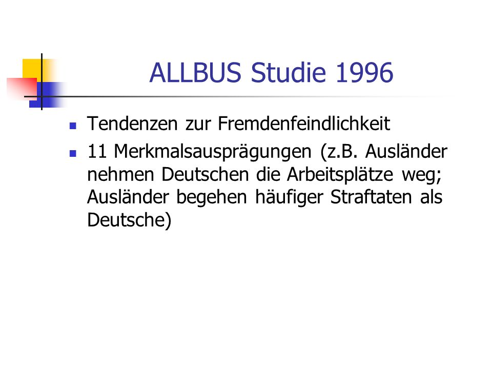 ALLBUS Studie 1996 Tendenzen zur Fremdenfeindlichkeit