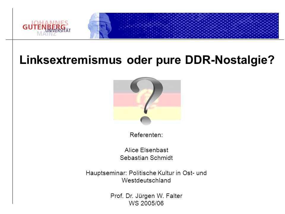 Linksextremismus oder pure DDR-Nostalgie