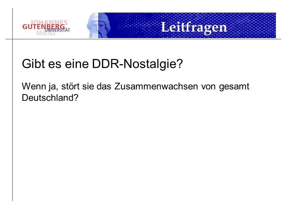 Leitfragen Gibt es eine DDR-Nostalgie