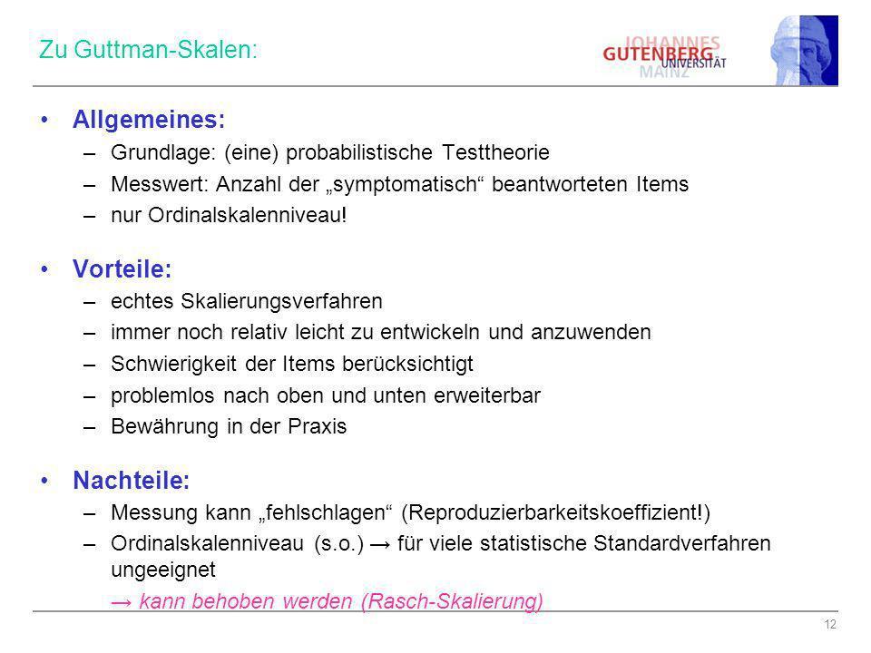 Zu Guttman-Skalen: Allgemeines: Vorteile: Nachteile: