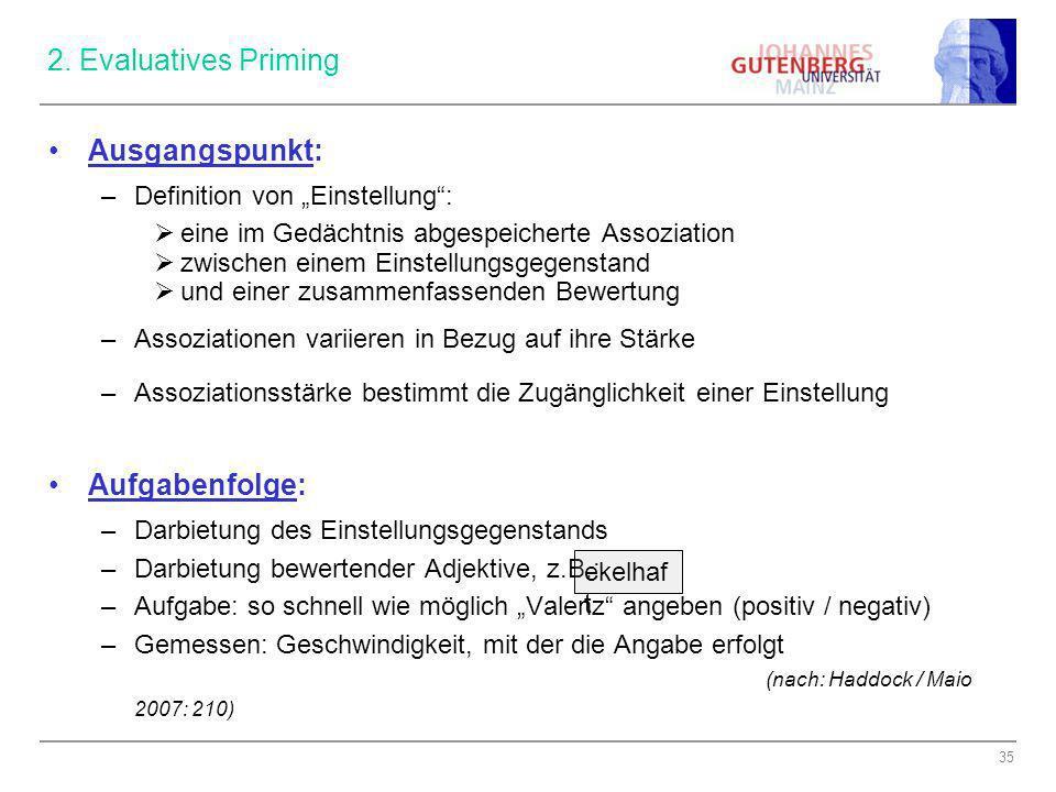 2. Evaluatives Priming Ausgangspunkt: Aufgabenfolge:
