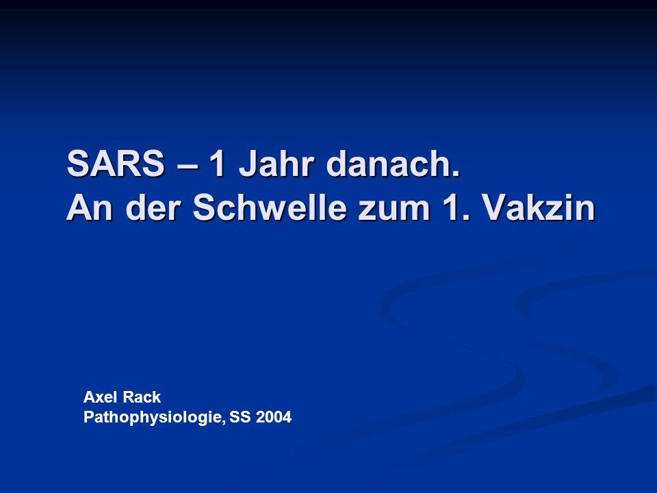 SARS – 1 Jahr danach. An der Schwelle zum 1. Vakzin