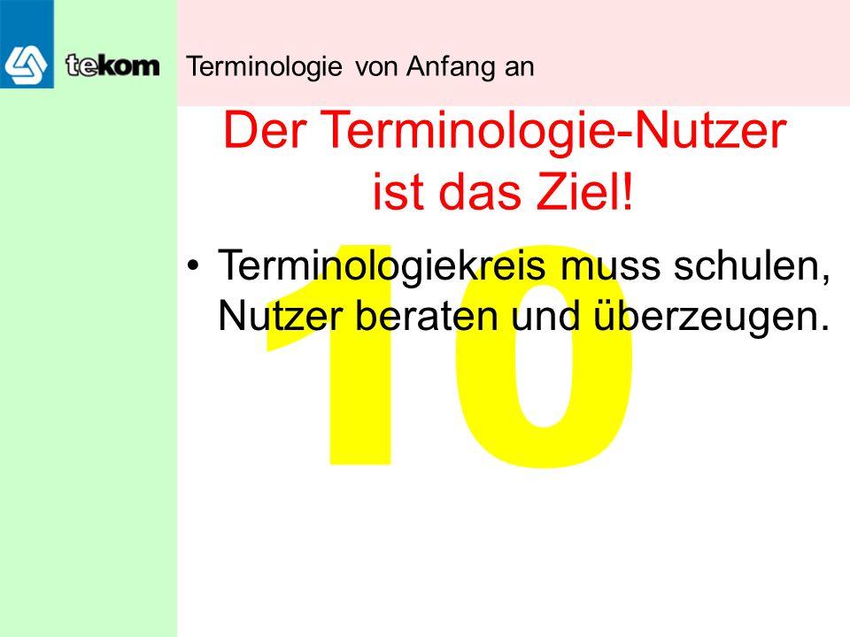 Der Terminologie-Nutzer ist das Ziel!