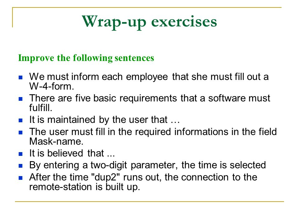 Wrap-up exercises Improve the following sentences