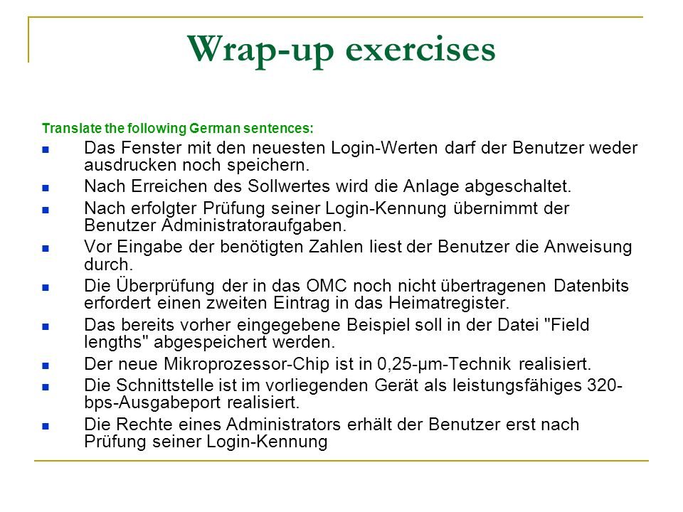 Wrap-up exercises Translate the following German sentences: