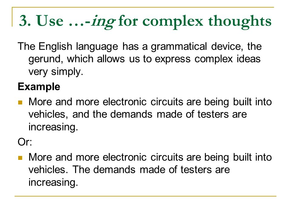 3. Use …-ing for complex thoughts