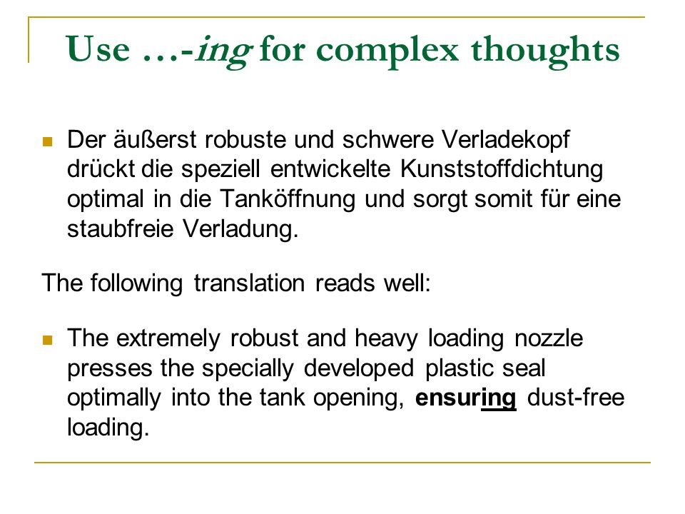 Use …-ing for complex thoughts
