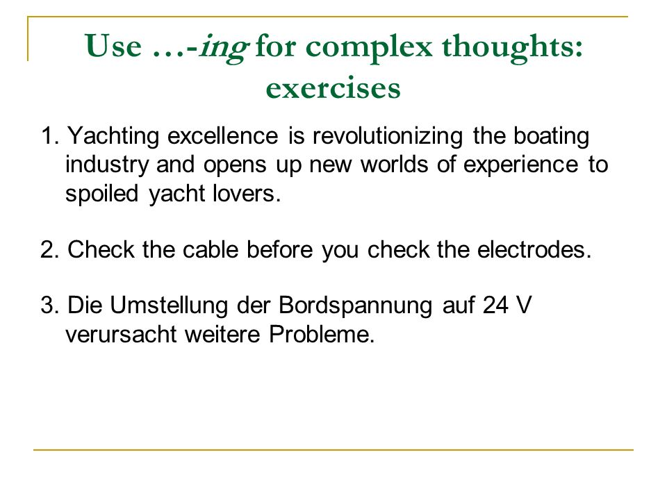 Use …-ing for complex thoughts: exercises