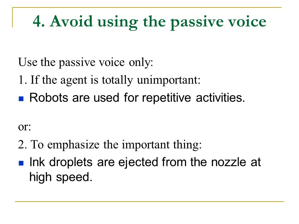 4. Avoid using the passive voice