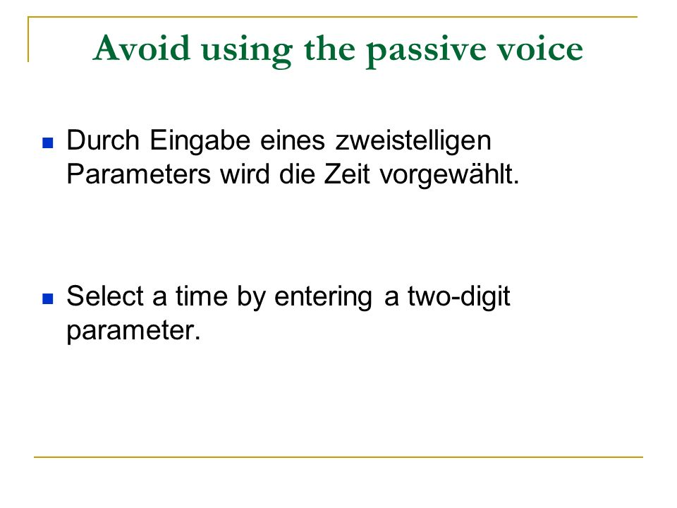 Avoid using the passive voice