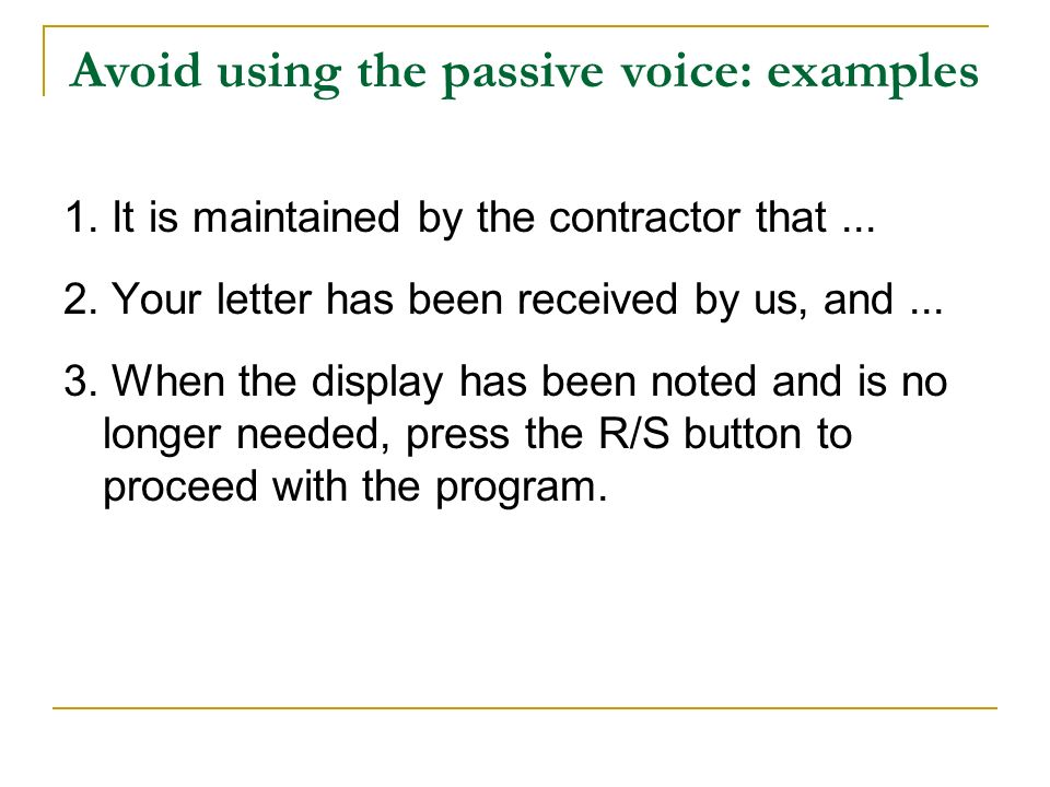 Avoid using the passive voice: examples