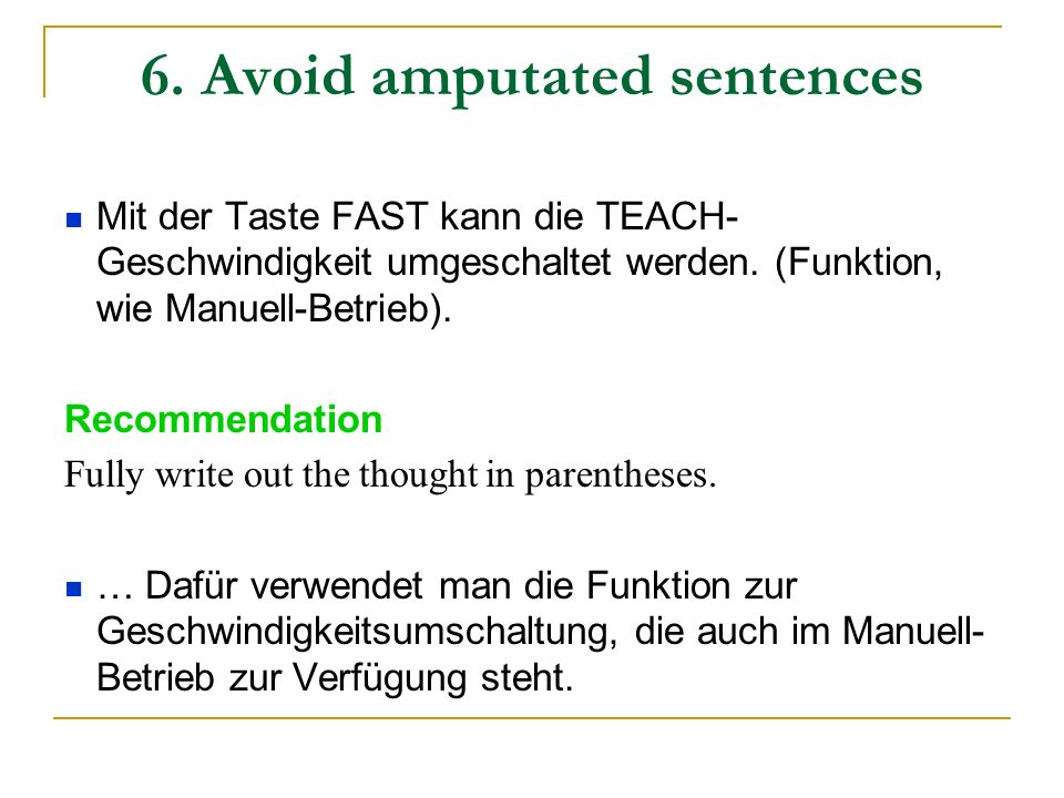 6. Avoid amputated sentences