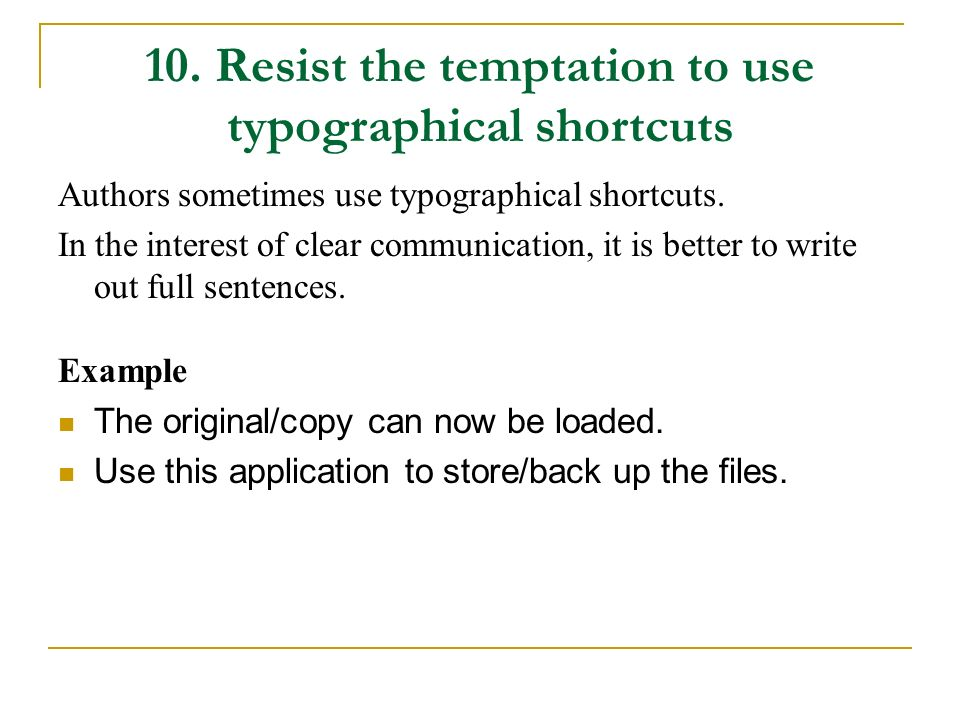 10. Resist the temptation to use typographical shortcuts