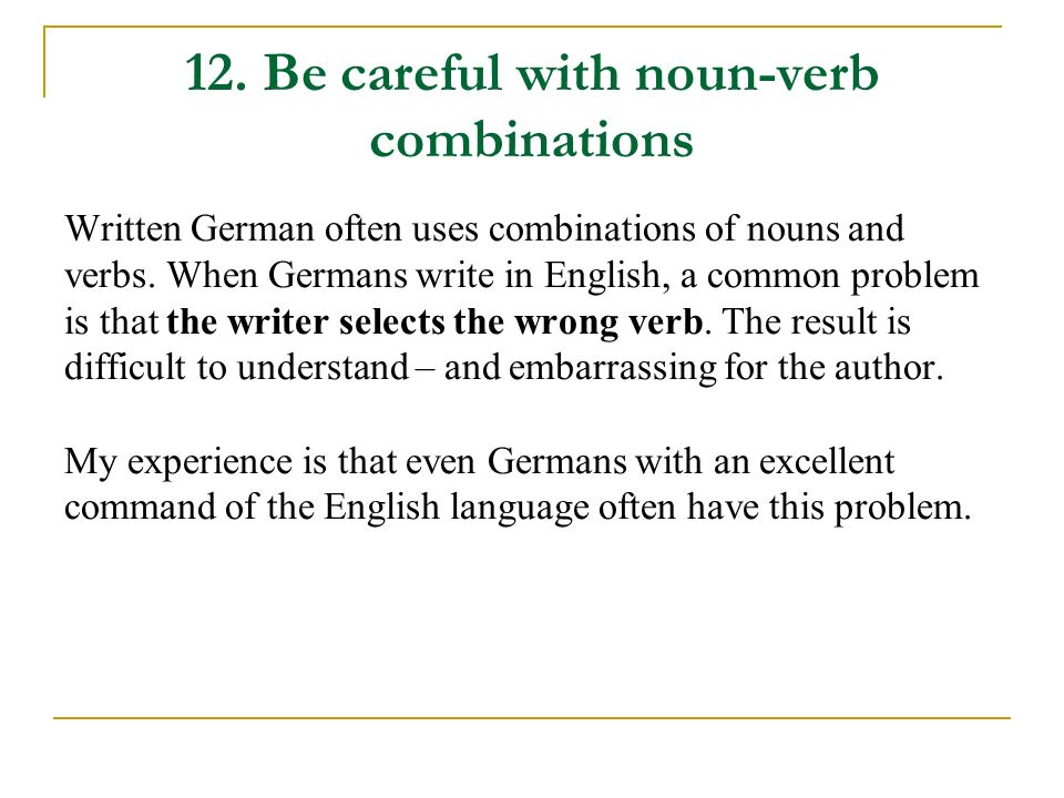 12. Be careful with noun-verb combinations