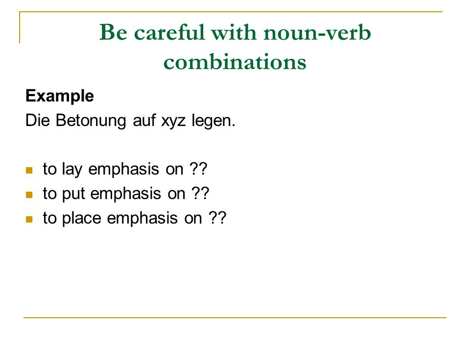 Be careful with noun-verb combinations