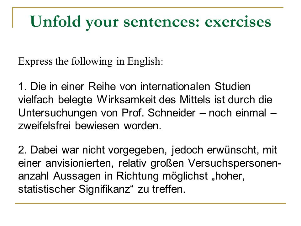 Unfold your sentences: exercises