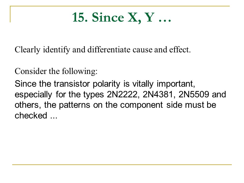15. Since X, Y … Clearly identify and differentiate cause and effect.
